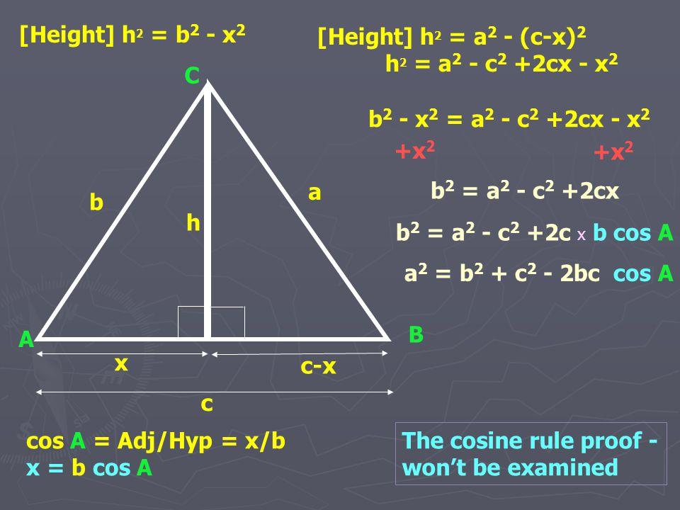[Height] h2 = b2 - x2 [Height] h2 = a2 - (c-x)2. h2 = a2 - c2 +2cx - x2. C. b2 - x2 = a2 - c2 +2cx - x2.